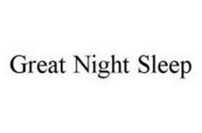 GREAT NIGHT SLEEP