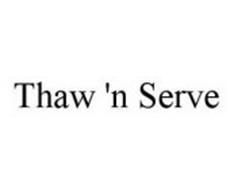 THAW 'N SERVE
