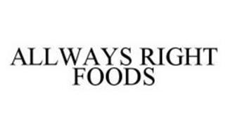 ALLWAYS RIGHT FOODS