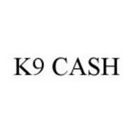 K9 CASH