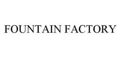 FOUNTAIN FACTORY