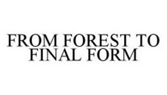 FROM FOREST TO FINAL FORM