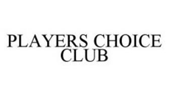 PLAYERS CHOICE CLUB
