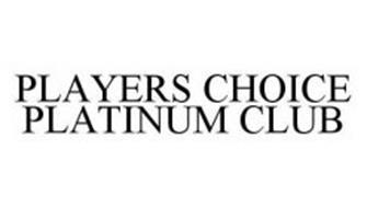 PLAYERS CHOICE PLATINUM CLUB