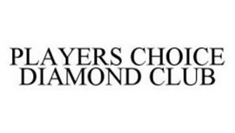 PLAYERS CHOICE DIAMOND CLUB