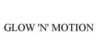 GLOW 'N' MOTION
