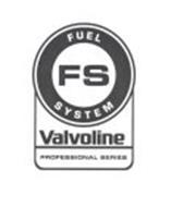FS FUEL SYSTEM VALVOLINE PROFESSIONAL SERIES