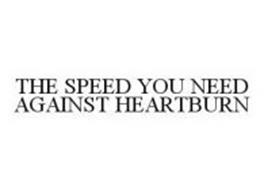 THE SPEED YOU NEED AGAINST HEARTBURN