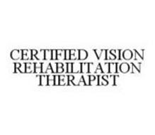CERTIFIED VISION REHABILITATION THERAPIST