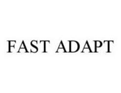 FAST ADAPT