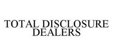 TOTAL DISCLOSURE DEALERS