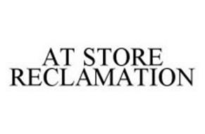 AT STORE RECLAMATION