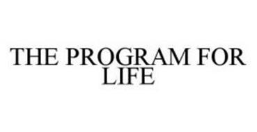THE PROGRAM FOR LIFE