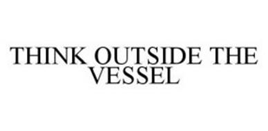 THINK OUTSIDE THE VESSEL
