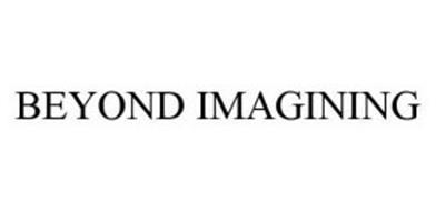 BEYOND IMAGINING