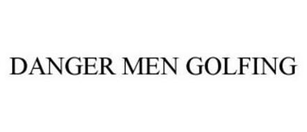 DANGER MEN GOLFING