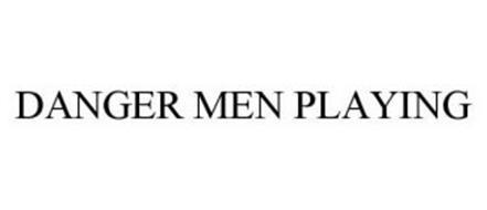 DANGER MEN PLAYING