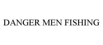 DANGER MEN FISHING
