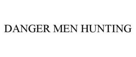 DANGER MEN HUNTING
