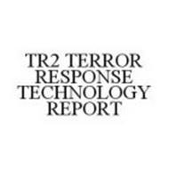 TR2 TERROR RESPONSE TECHNOLOGY REPORT