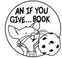 AN IF YOU GIVE...BOOK