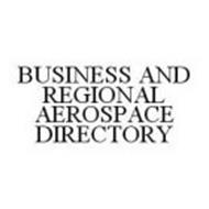 BUSINESS AND REGIONAL AEROSPACE DIRECTORY