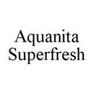 AQUANITA SUPERFRESH