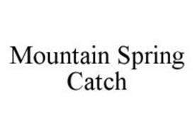 MOUNTAIN SPRING CATCH
