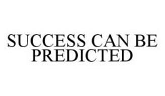 SUCCESS CAN BE PREDICTED