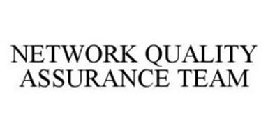 NETWORK QUALITY ASSURANCE TEAM
