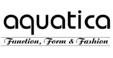 AQUATICA - FUNCTION, FORM & FASHION