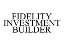 FIDELITY INVESTMENT BUILDER