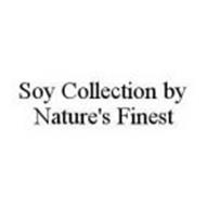 SOY COLLECTION BY NATURE'S FINEST