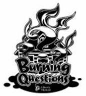 ??? BURNING QUESTIONS LIBERTY MUTUAL