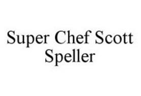 SUPER CHEF SCOTT SPELLER