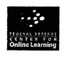 FEDERAL RESERVE CENTER FOR ONLINE LEARNING