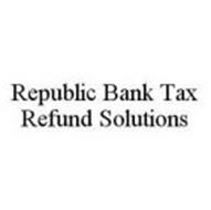 REPUBLIC BANK TAX REFUND SOLUTIONS