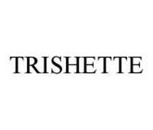 TRISHETTE