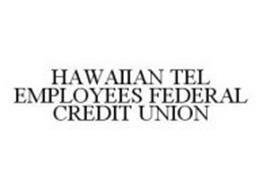 HAWAIIAN TEL EMPLOYEES FEDERAL CREDIT UNION