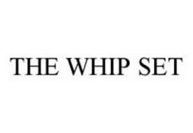 THE WHIP SET