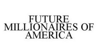 FUTURE MILLIONAIRES OF AMERICA