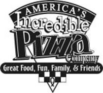 AMERICA'S INCREDIBLE PIZZA COMPANY GREAT FOOD, FUN, FAMILY, & FRIENDS
