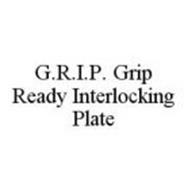 G.R.I.P. GRIP READY INTERLOCKING PLATE