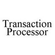 TRANSACTION PROCESSOR