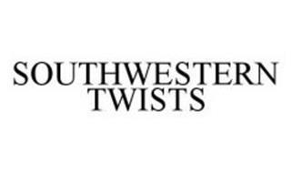 SOUTHWESTERN TWISTS