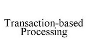 TRANSACTION-BASED PROCESSING