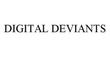DIGITAL DEVIANTS