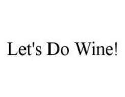 LET'S DO WINE!