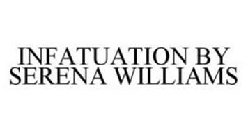 INFATUATION BY SERENA WILLIAMS