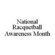 NATIONAL RACQUETBALL AWARENESS MONTH